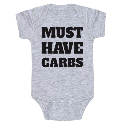 Must Have Carbs Baby Onesy