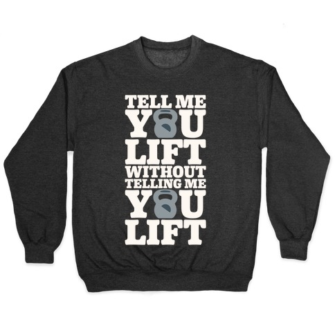 Tell Me You Lift Without Telling Me You Lift White Print Pullover