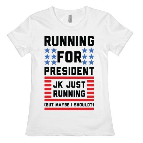 Running For President Jk Just Running Womens T-Shirt