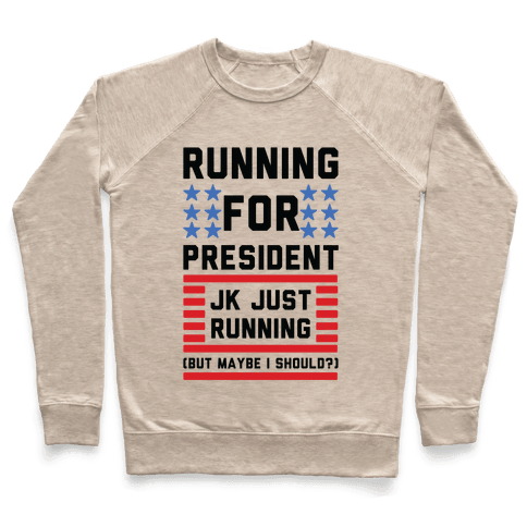 Running For President Jk Just Running Pullover