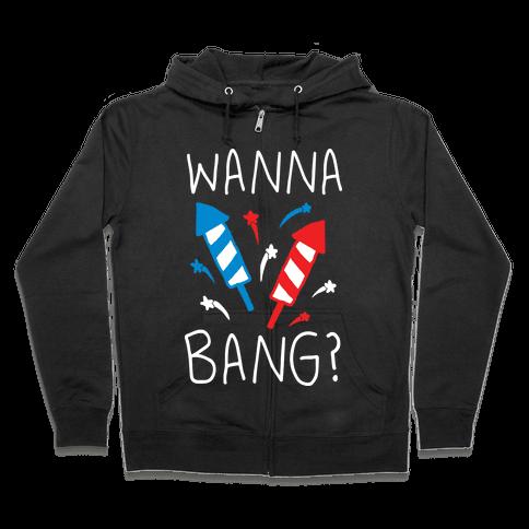 Wanna Bang Fireworks Zip Hoodie
