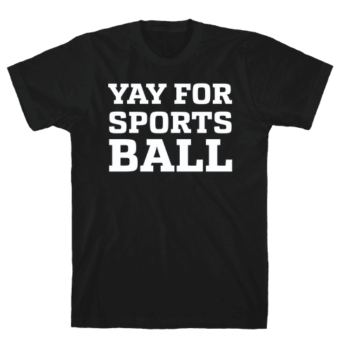 Yay for Sportsball Mens/Unisex T-Shirt