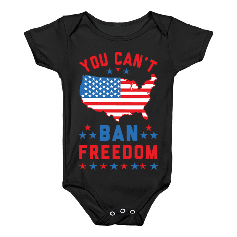You Can't Ban Freedom Baby Onesy