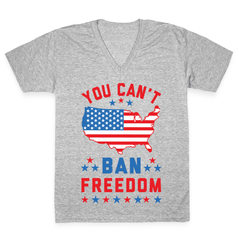 You Can't Ban Freedom V-Neck Tee Shirt