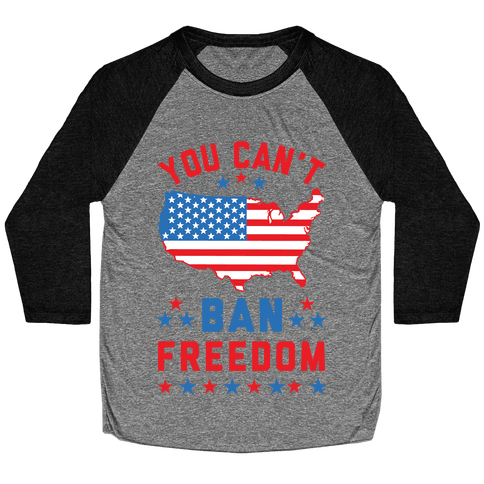 You Can't Ban Freedom Baseball Tee