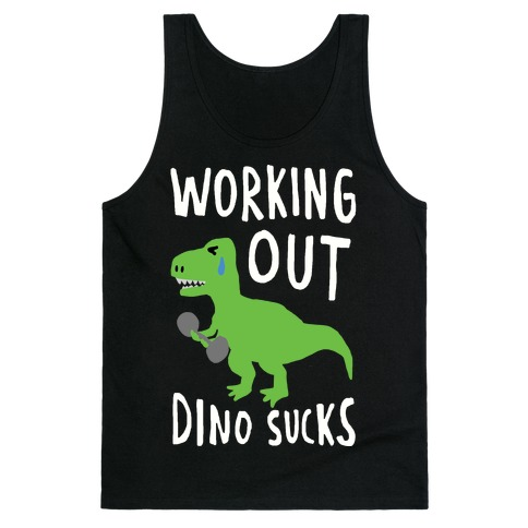 Working Out Dino Sucks Dinosaur Tank Top