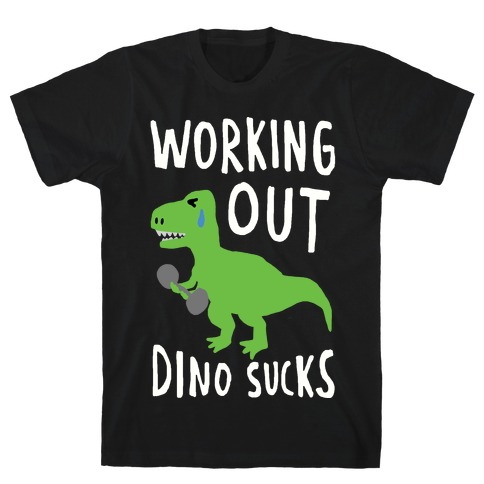 Working Out Dino Sucks Dinosaur Mens T-Shirt