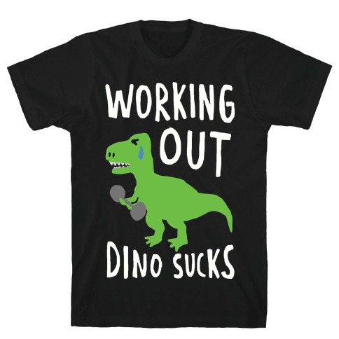 Working Out Dino Sucks Dinosaur Mens/Unisex T-Shirt