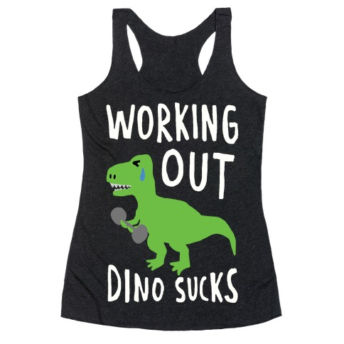Working Out Dino Sucks Dinosaur Racerback Tank Top