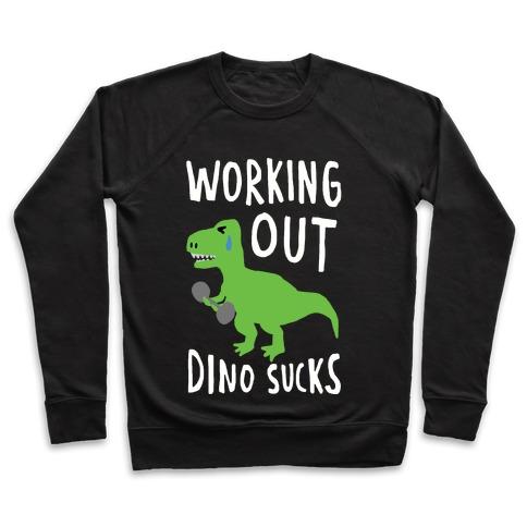 Working Out Dino Sucks Dinosaur Pullover