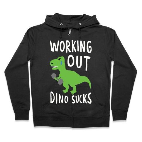 Working Out Dino Sucks Dinosaur Zip Hoodie