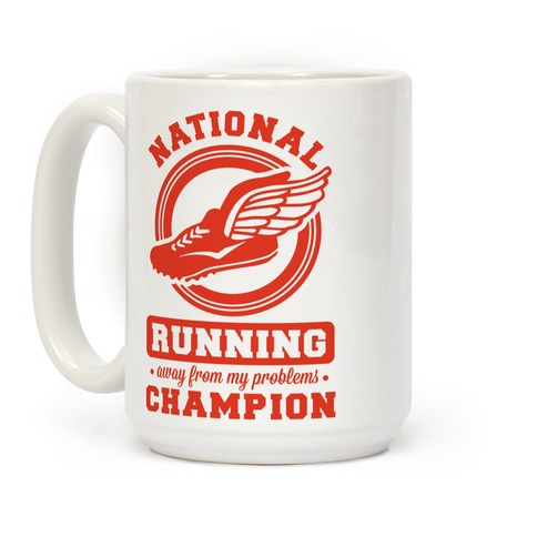 National Running Away From My Problems Champion Coffee Mug
