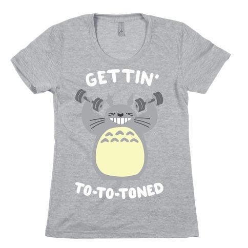 Gettin' Tototoned Womens T-Shirt