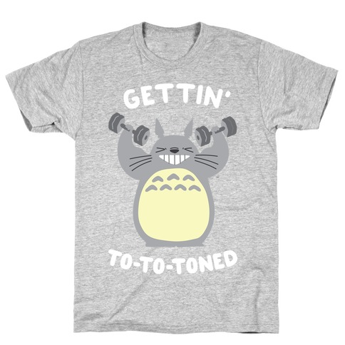 Gettin' Tototoned T-Shirt