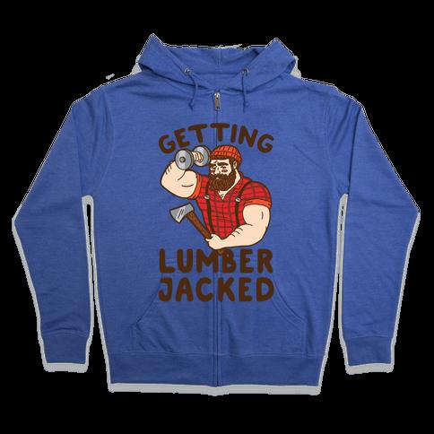 Getting Lumberjacked Zip Hoodie