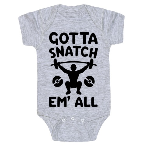 Gotta Snatch Em' All Parody Baby Onesy