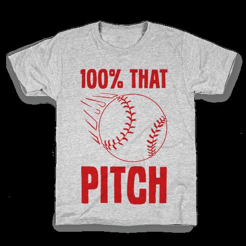 100% That Pitch Kids T-Shirt