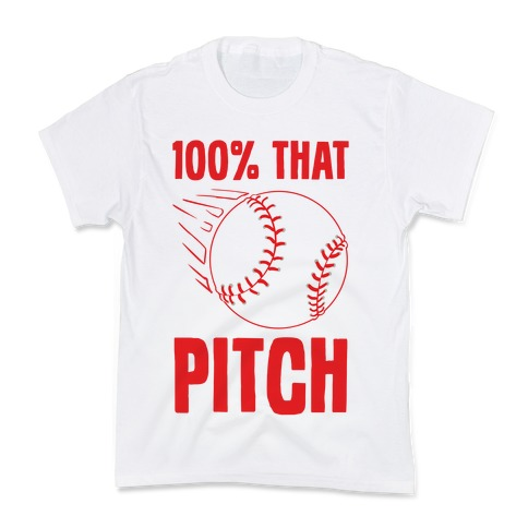 100% That Pitch Kids T-Shirt