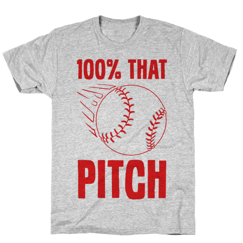 100% That Pitch Mens/Unisex T-Shirt