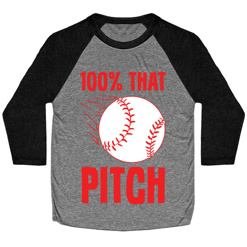 100% That Pitch Baseball Tee