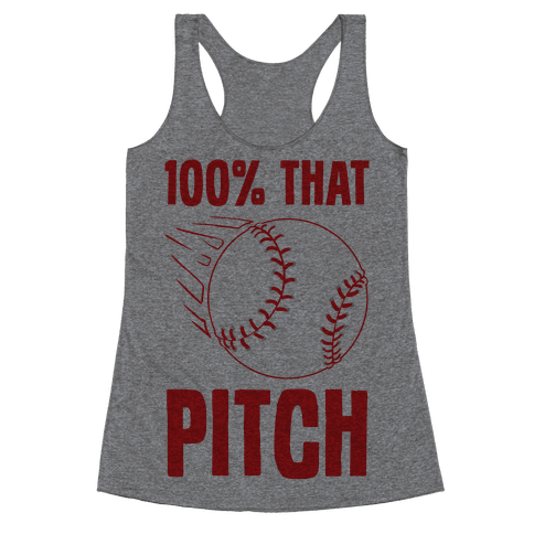 100% That Pitch Racerback Tank Top