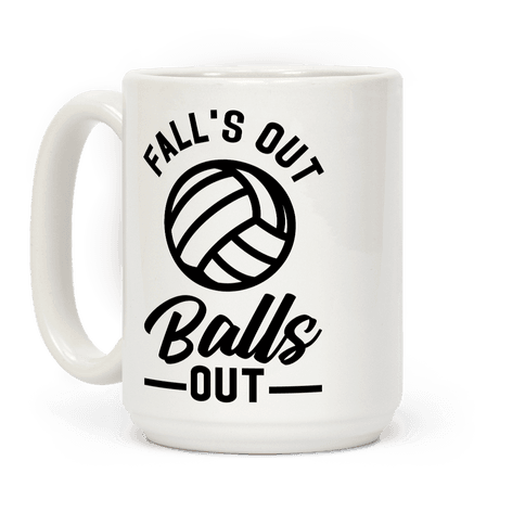 Falls Out Balls Out Volleyball Coffee Mug