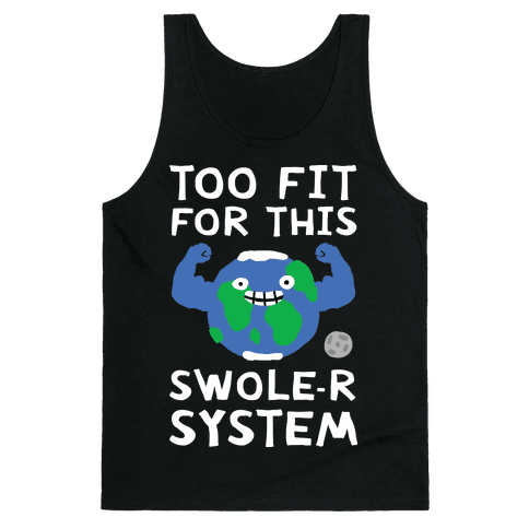 Too Fit For This Swole-er System Tank Top