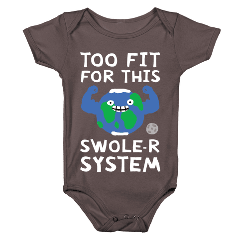 Too Fit For This Swole-er System Baby One-Piece