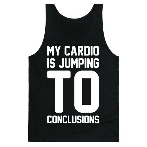 My Cardio Is Jumping To Conclusions White Print