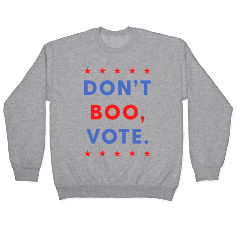 Don't Boo, Vote Pullover