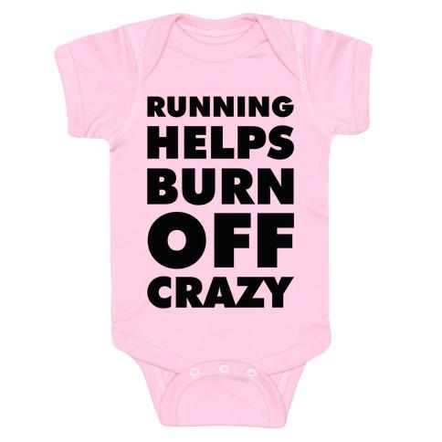 Running Helps Burn Off Crazy Baby Onesy