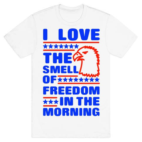 I Love The Smell Of Freedom Red and Blue T-Shirt