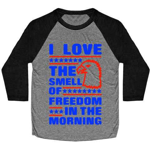 I Love The Smell Of Freedom Red and Blue Baseball Tee