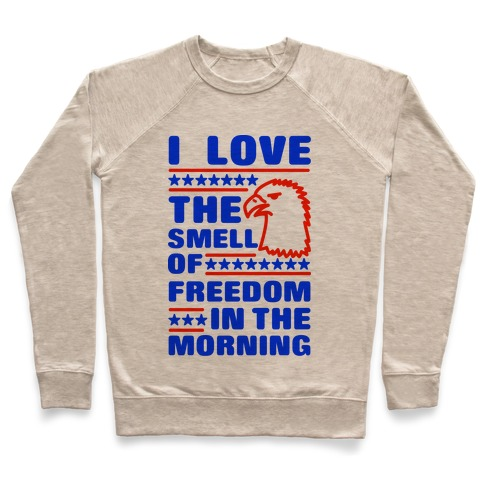 I Love The Smell Of Freedom Red and Blue Pullover