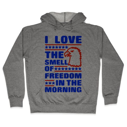 I Love The Smell Of Freedom Red and Blue Hooded Sweatshirt