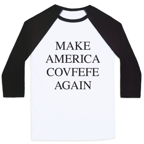 Make America Covfefe Again Baseball Tee