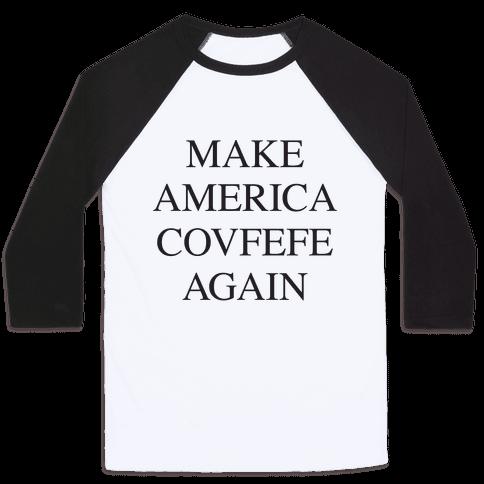 Make America Covfefe Again Baseball Tee