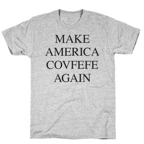 Make America Covfefe Again Mens/Unisex T-Shirt