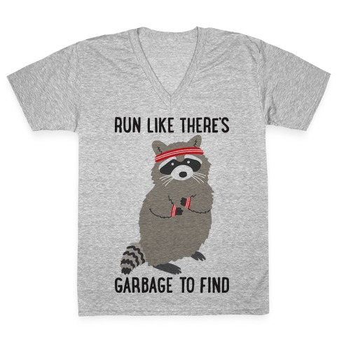 Run Like There's Garbage To Find V-Neck Tee Shirt