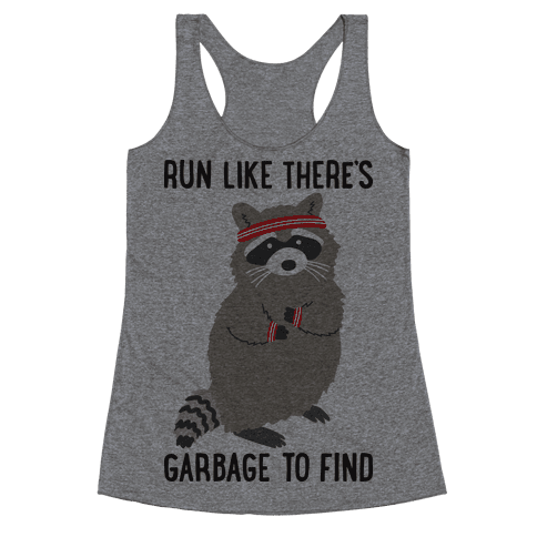 Run Like There's Garbage To Find Racerback Tank Top