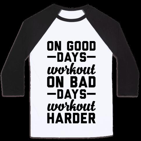 On Good Days Workout Baseball Tee