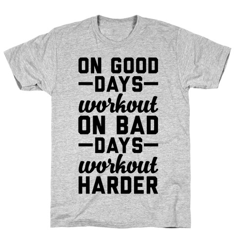 On Good Days Workout T-Shirt