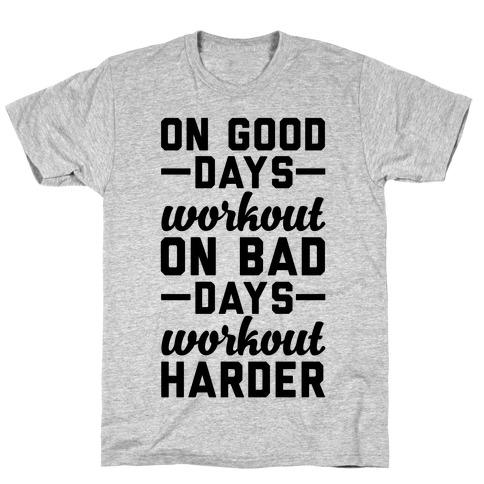 On Good Days Workout Mens T-Shirt
