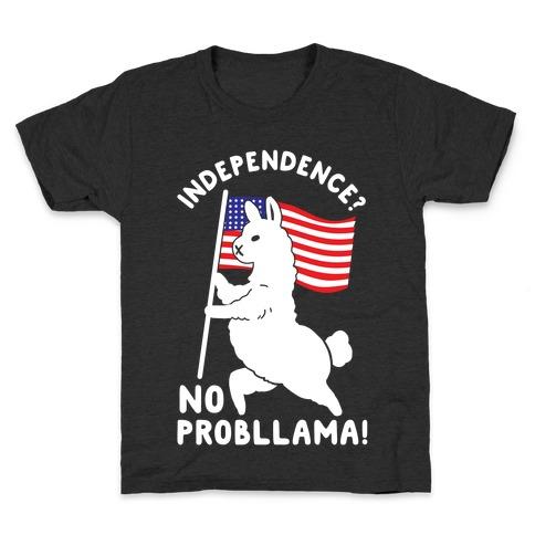 Independence? No Probllama Kids T-Shirt