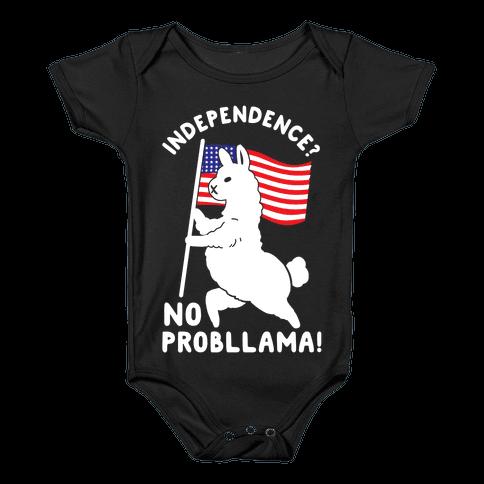 Independence? No Probllama Baby Onesy