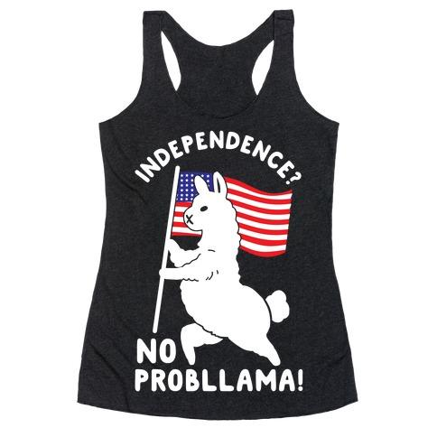 Independence? No Probllama Racerback Tank Top