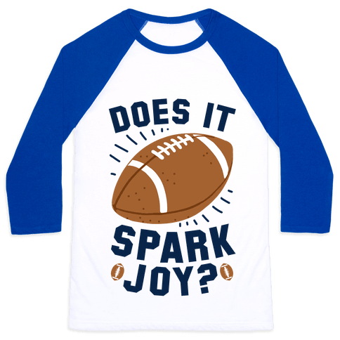 Does Football Spark Joy? Baseball Tee