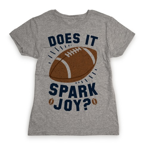 Does Football Spark Joy? Womens T-Shirt
