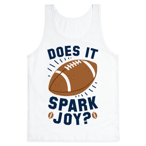 Does Football Spark Joy? Tank Top