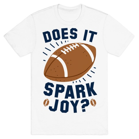 Does Football Spark Joy? T-Shirt